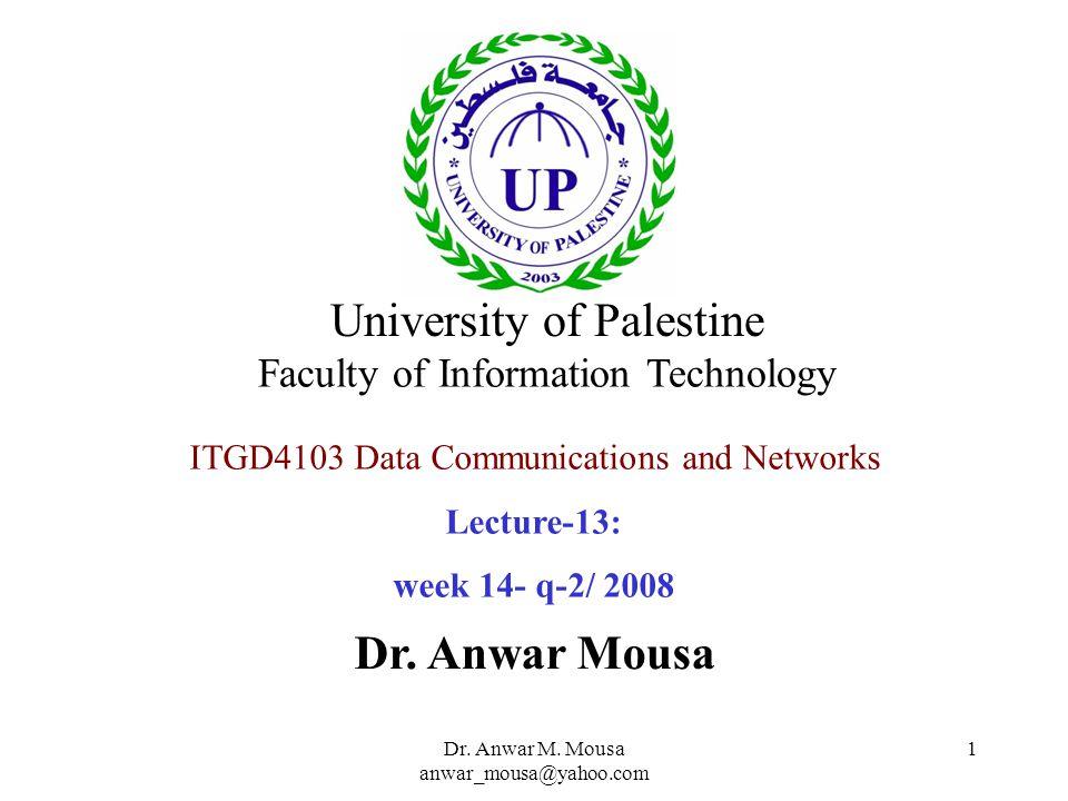 Dr. Anwar M. Mousa anwar_mousa@yahoo.com 2 Communication Channels