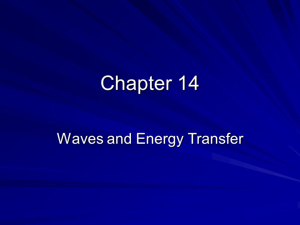 Chapter 14 Waves and Energy Transfer