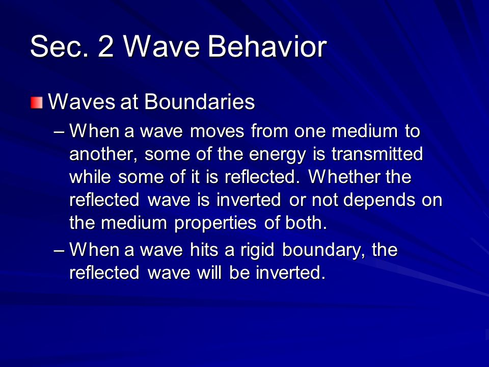 Superposition of Waves –The displacement of a medium caused by two or more waves is the algebraic sum of the displacements caused by the individual waves.