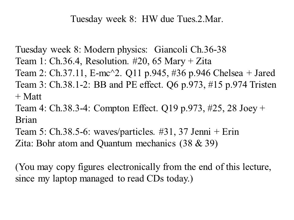 Tuesday week 8: HW due Tues.2.Mar.