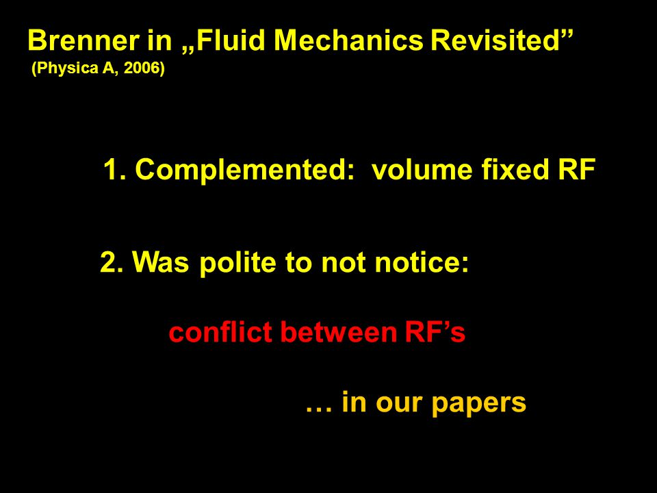 "Brenner in ""Fluid Mechanics Revisited (Physica A, 2006) 1."