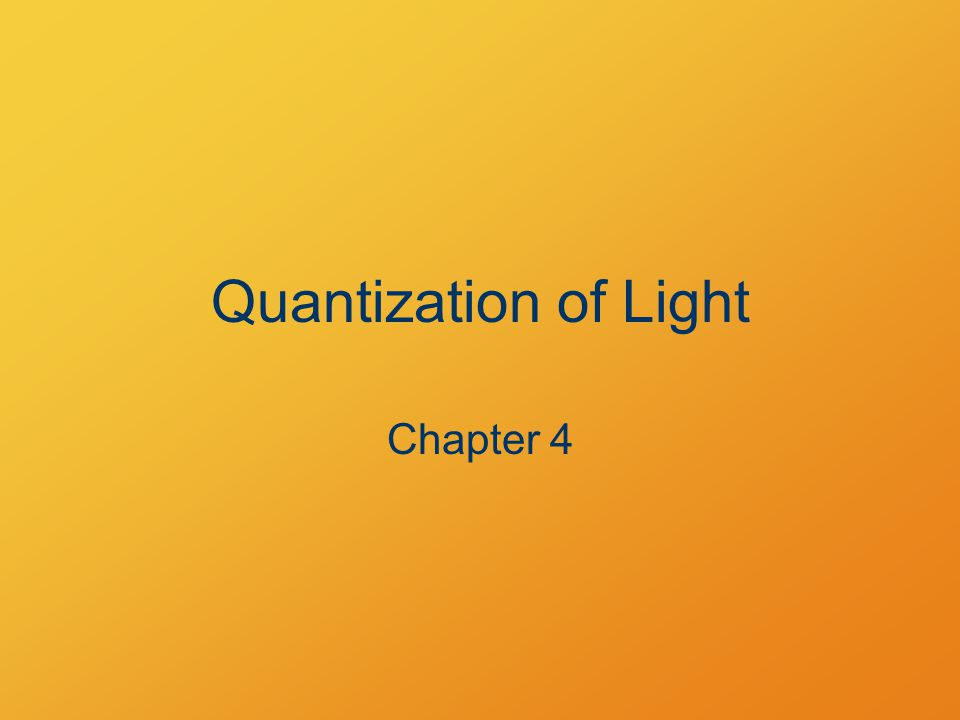 Quantization of Light Chapter 4