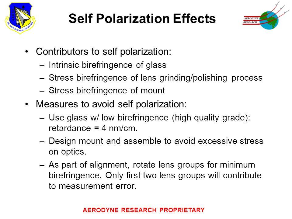 AERODYNE RESEARCH PROPRIETARY Self Polarization Effects Contributors to self polarization: –Intrinsic birefringence of glass –Stress birefringence of