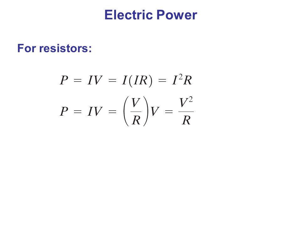 Electric Power For resistors: