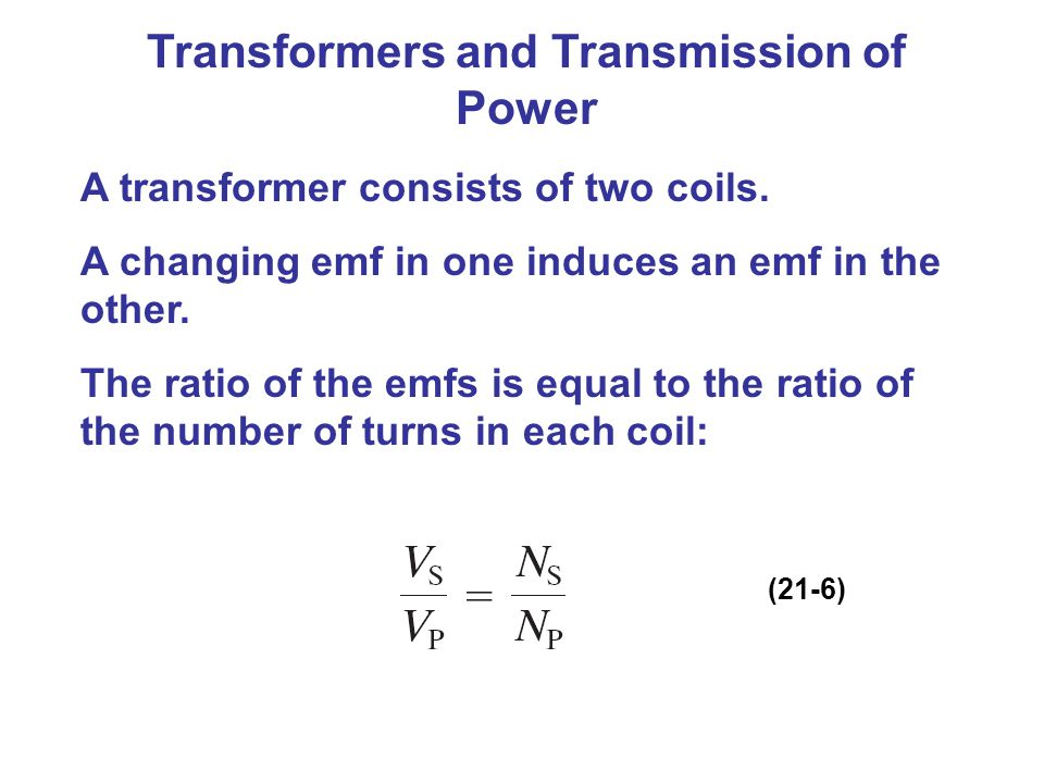 Transformers and Transmission of Power A transformer consists of two coils.