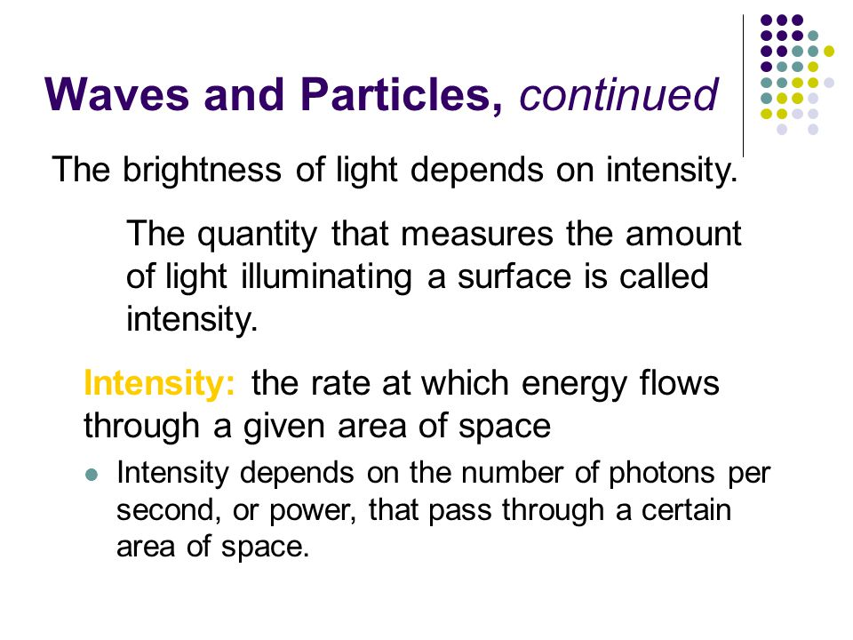Waves and Particles, continued The speed of light depends on the medium.