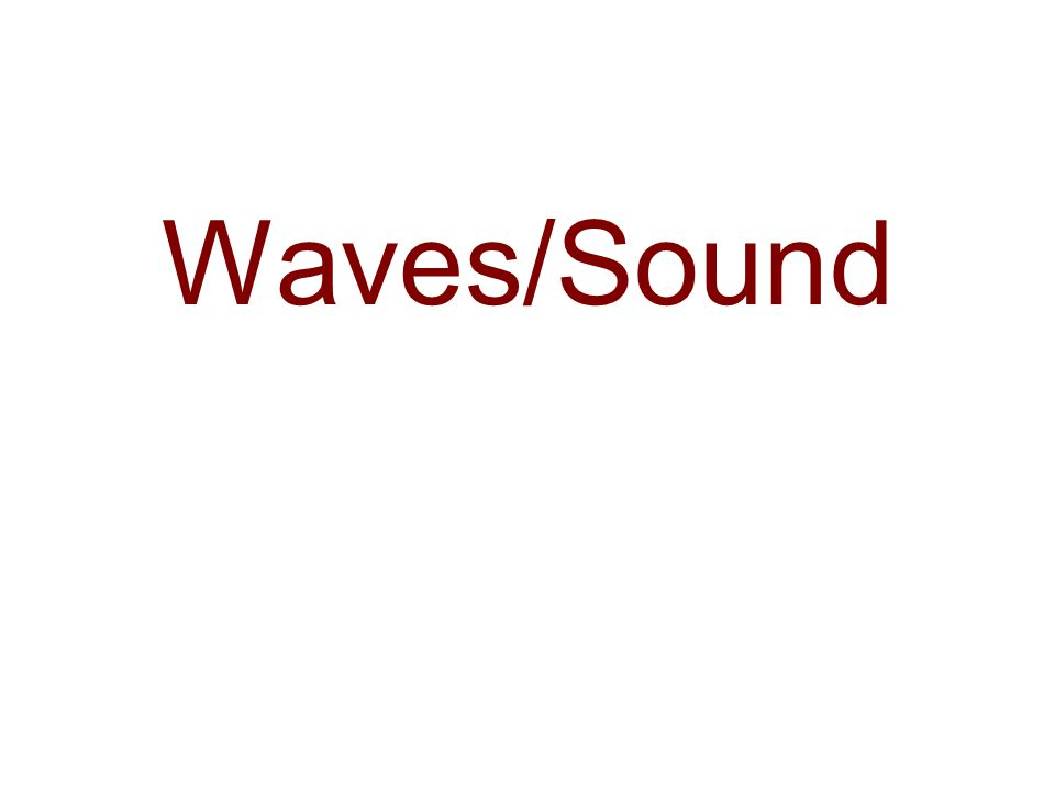 Waves/Sound