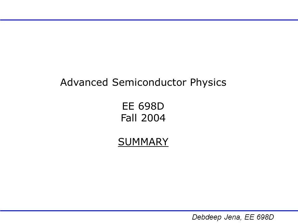 Debdeep Jena, EE 698D Quantum – Well Devices High-electron Mobility Transistors (HEMTs) GaN HEMTs GaAs Laser Diodes