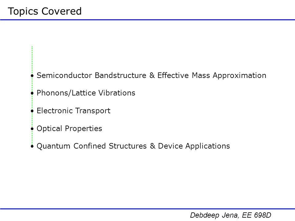 Debdeep Jena, EE 698D Semiconductor Bandstructure Silicon GaAs GaN
