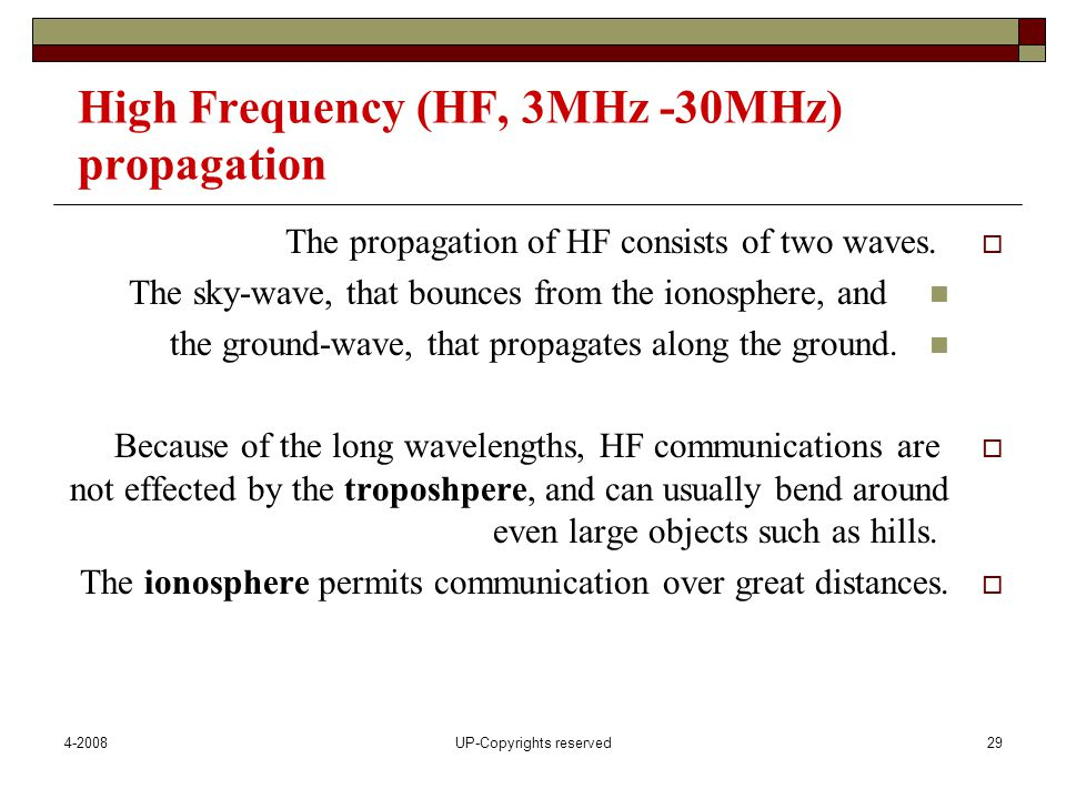 4-2008UP-Copyrights reserved29 High Frequency (HF, 3MHz -30MHz) propagation  The propagation of HF consists of two waves.
