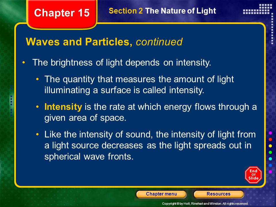 Copyright © by Holt, Rinehart and Winston. All rights reserved. ResourcesChapter menu Energy of a Photon Section 2 The Nature of Light Chapter 15