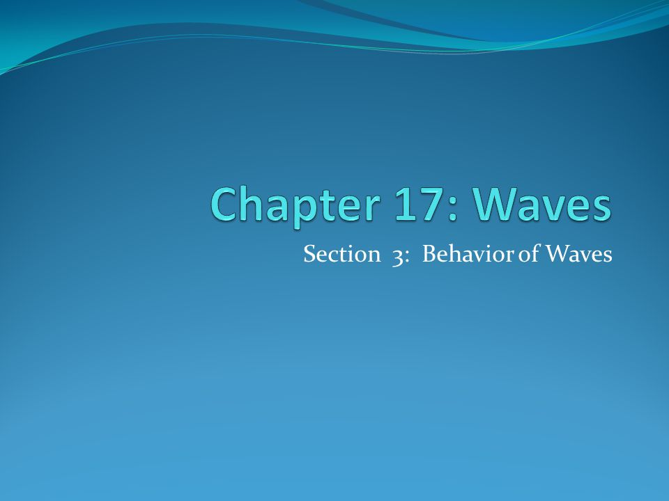 Section 3: Behavior of Waves