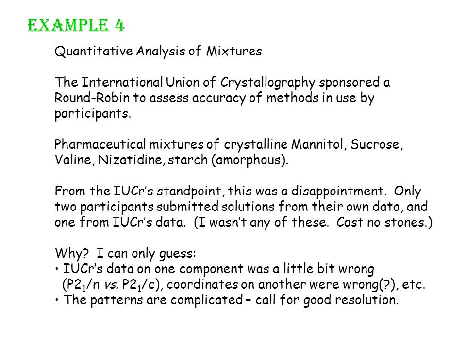 Quantitative Analysis of Mixtures The International Union of Crystallography sponsored a Round-Robin to assess accuracy of methods in use by participa