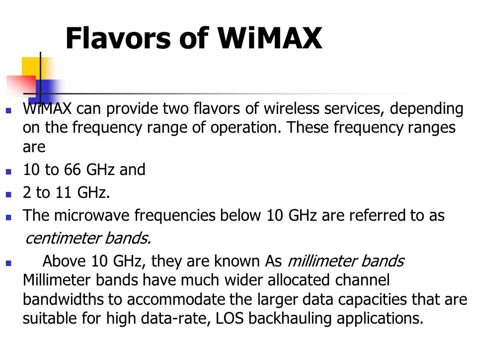 WiMAX can provide two flavors of wireless services, depending on the frequency range of operation.