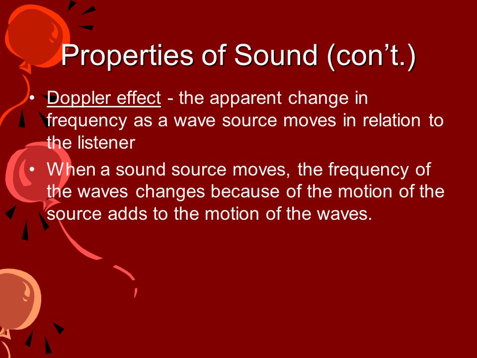 Properties of Sound (con't.) Pitch - perception of the frequency of a sound – Low frequency = low pitch Frequency - number of vibrations that occur pe