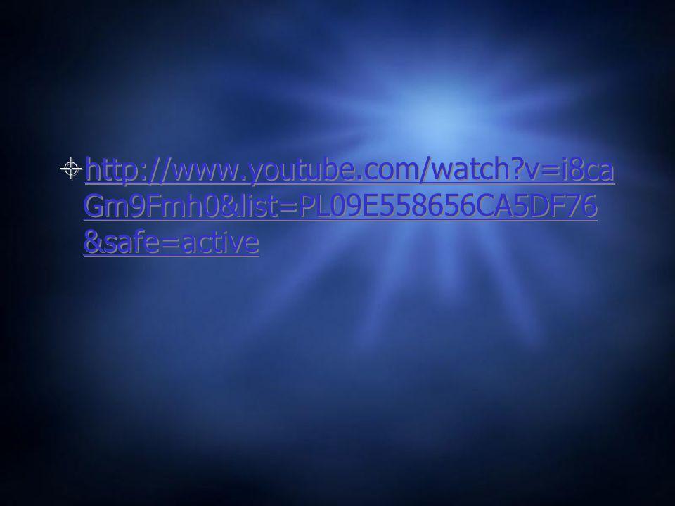  http://www.youtube.com/watch?v=i8ca Gm9Fmh0&list=PL09E558656CA5DF76 &safe=active http://www.youtube.com/watch?v=i8ca Gm9Fmh0&list=PL09E558656CA5DF76