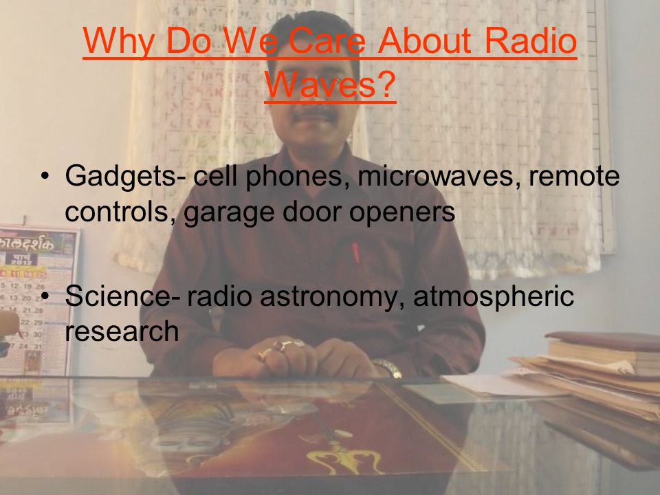 Why Do We Care About Radio Waves.