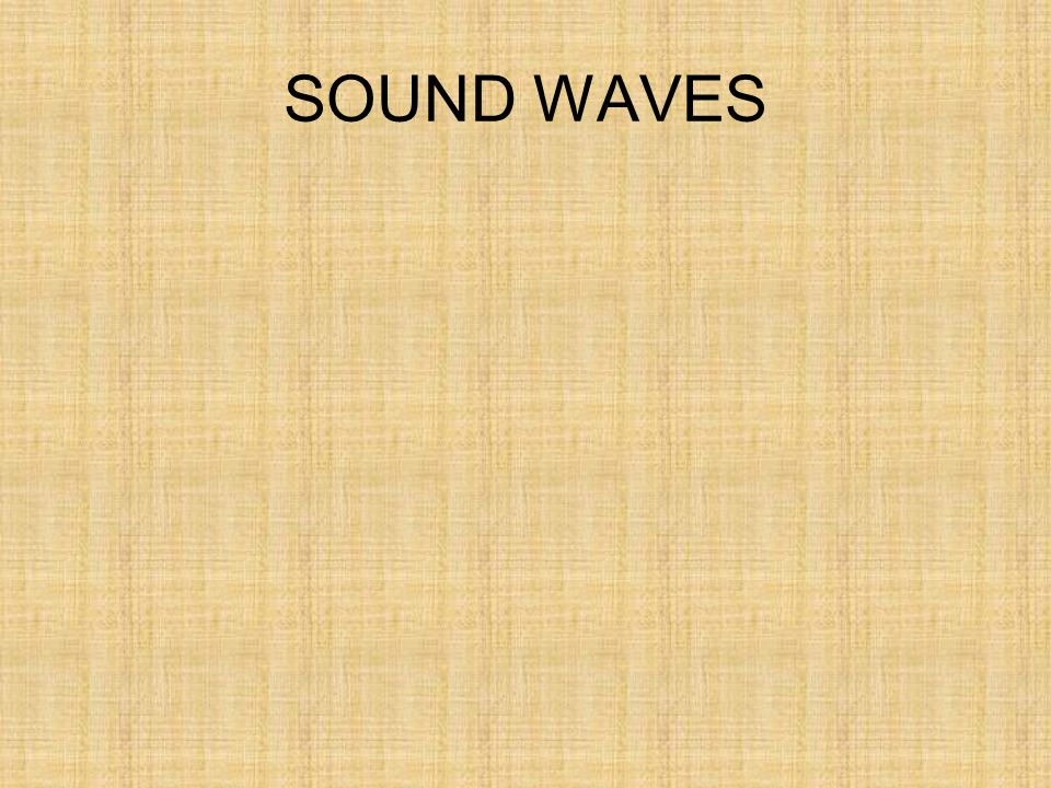 ANSWERS: Sound is a ___________ wave that in air consists of a series of compressions and _____________.