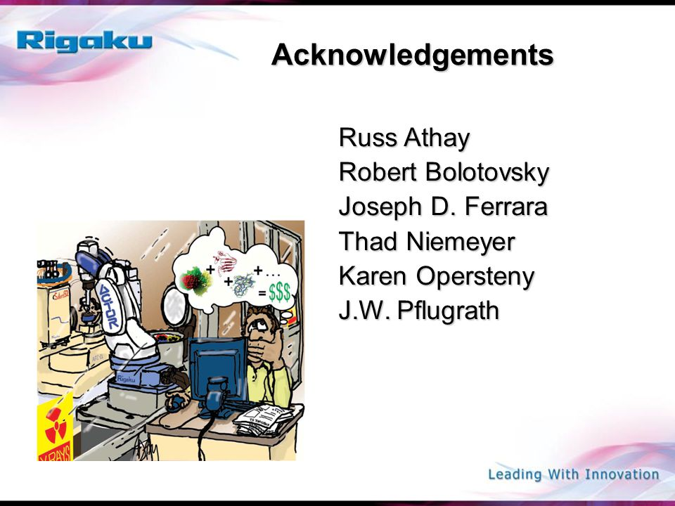 Acknowledgements Russ Athay Robert Bolotovsky Joseph D.