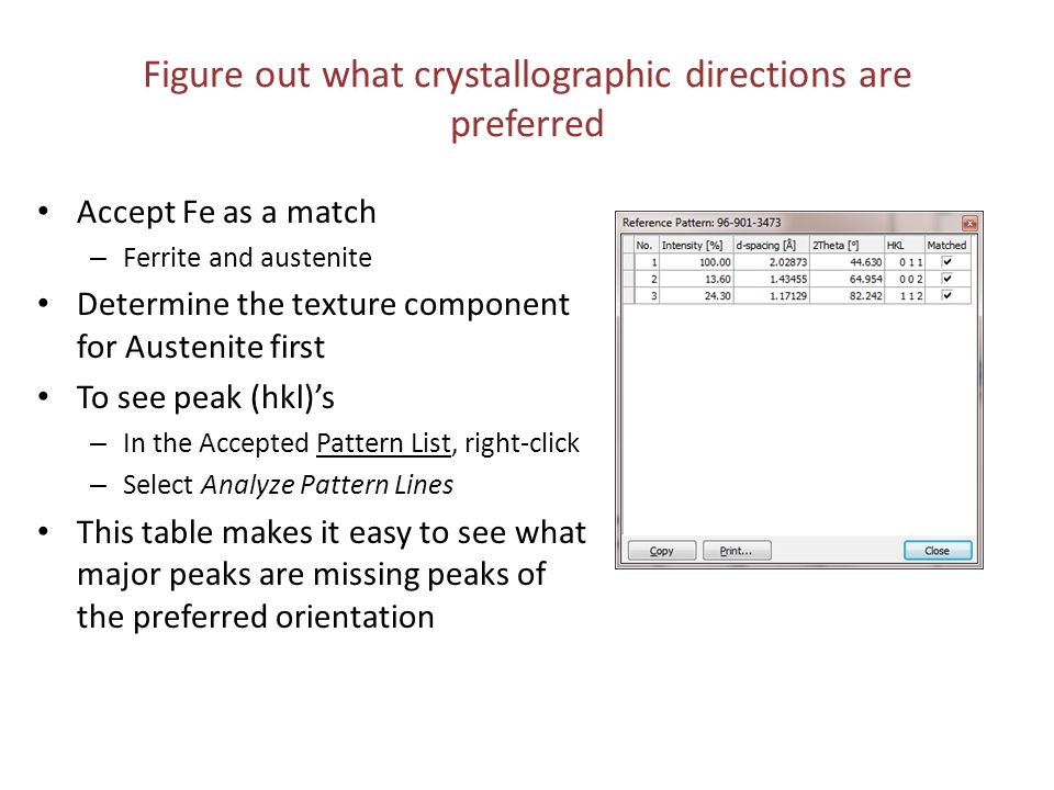 Figure out what crystallographic directions are preferred To label the peak markers – Select menu Customize > Document Settings – Go to the Legends & Grids tab – Click on the button Pattern View Legend – Check Line hkl – Click OK – Check Label pattern lines with pattern view legend – Click OK