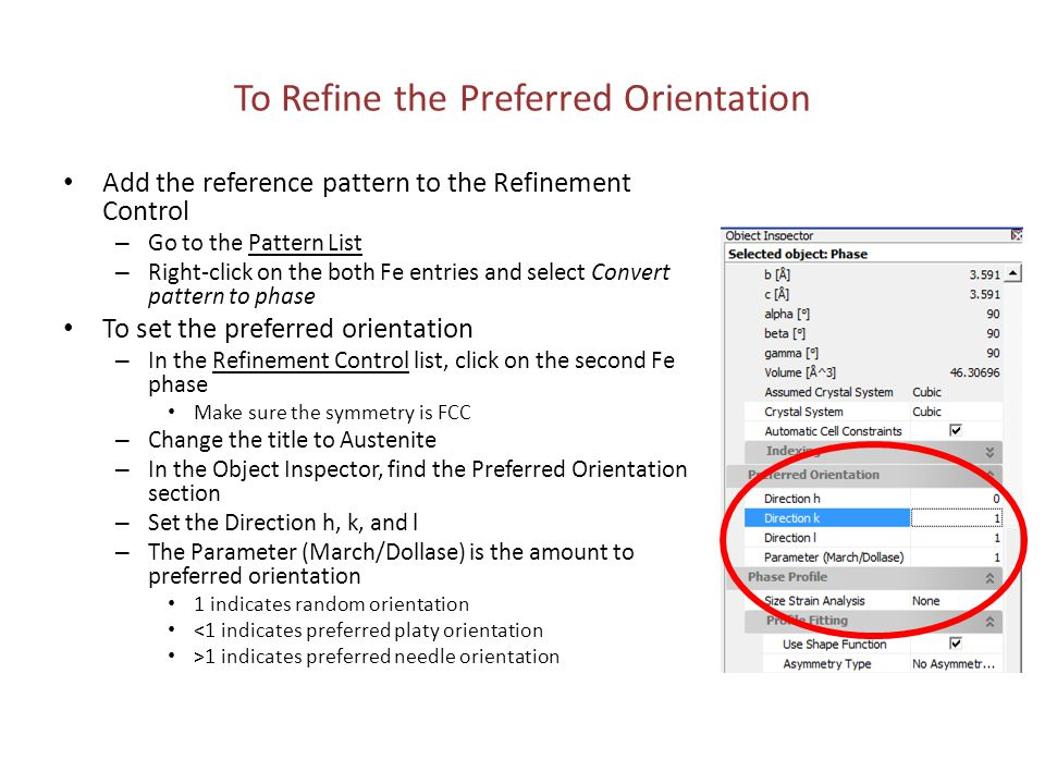 We will use Automatic Refinement The Preferred orientation setting is turned on It contains a Toggle Directions option so that the computer will try to figure out what the preferred orientation is – We made an educated guess, so we turn this off