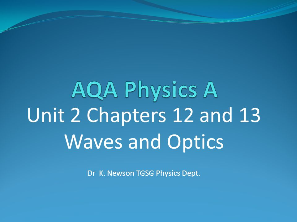 Chapter 12 AQA PHY 2