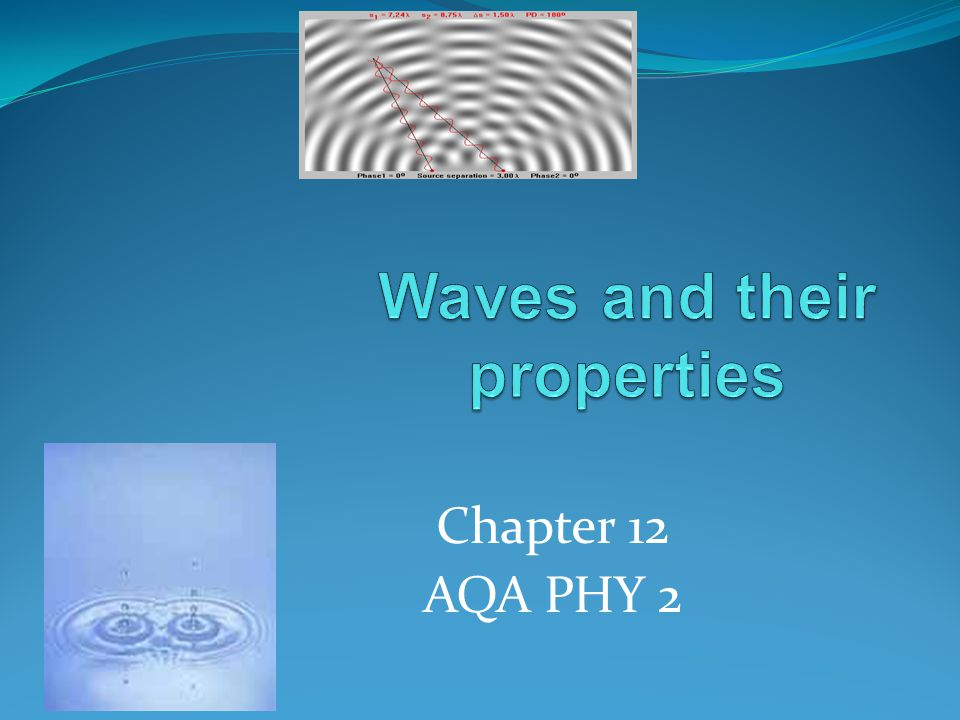Travelling waves Water, sound and electromagnetic waves convey energy from the source that produces them.