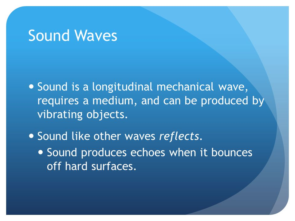 Sound Waves Sound waves interfere with each other changing what you hear.