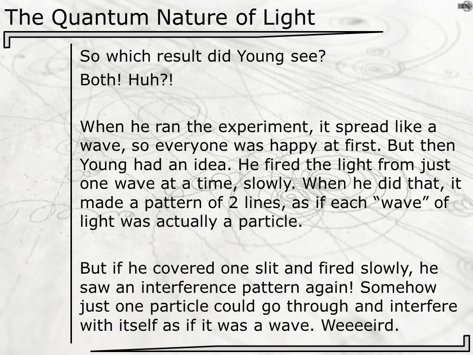 The Quantum Nature of Light So which result did Young see.