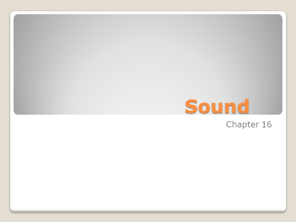 April 18, 2011 Create a vocabulary square for –  Sound  Chapter 16, Sec. 1