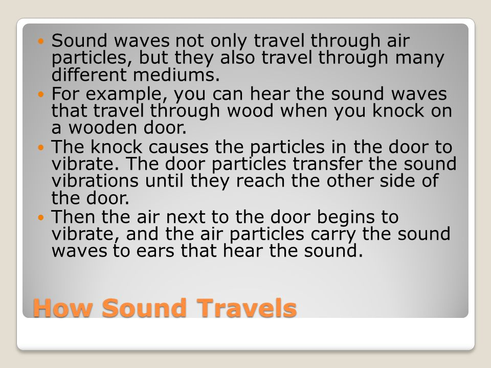 Properties of Sound Sound waves have 3 properties: ◦Loudness ◦Pitch ◦The Doppler Effect