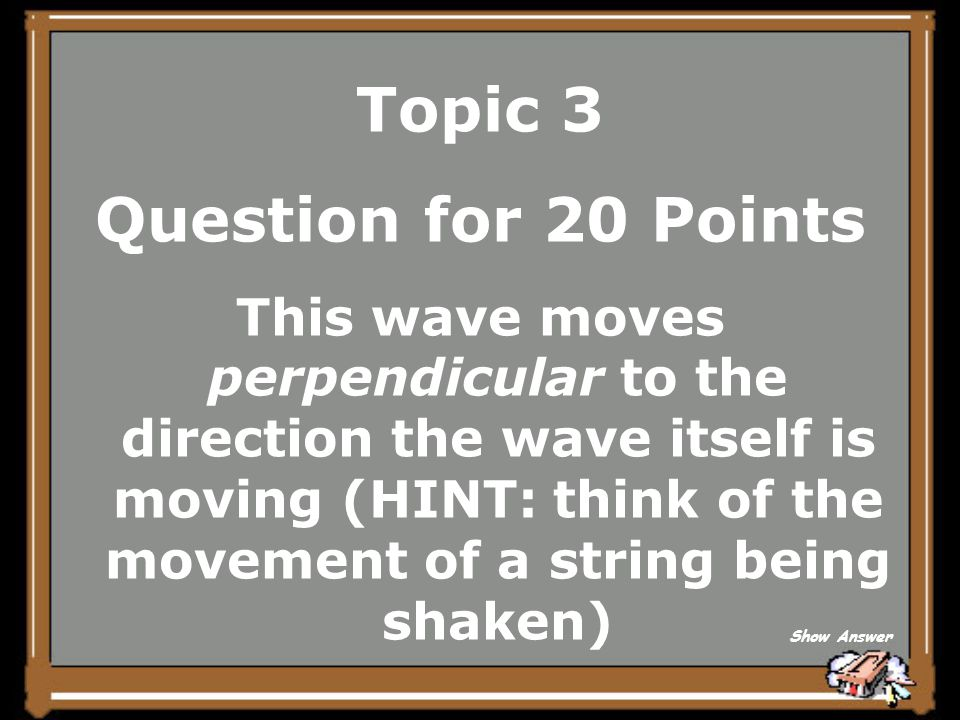 Topic 3 Answer for 15 Points What is a Surface Wave Back to Board