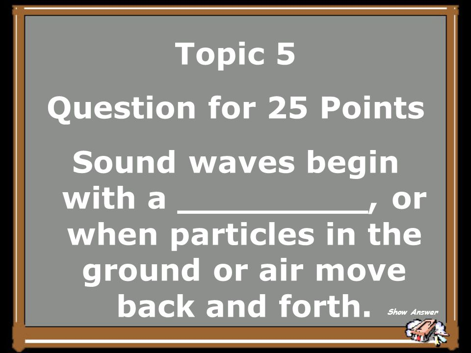 Topic 5 Answer for 20 Points What is opaque material? Back to Board