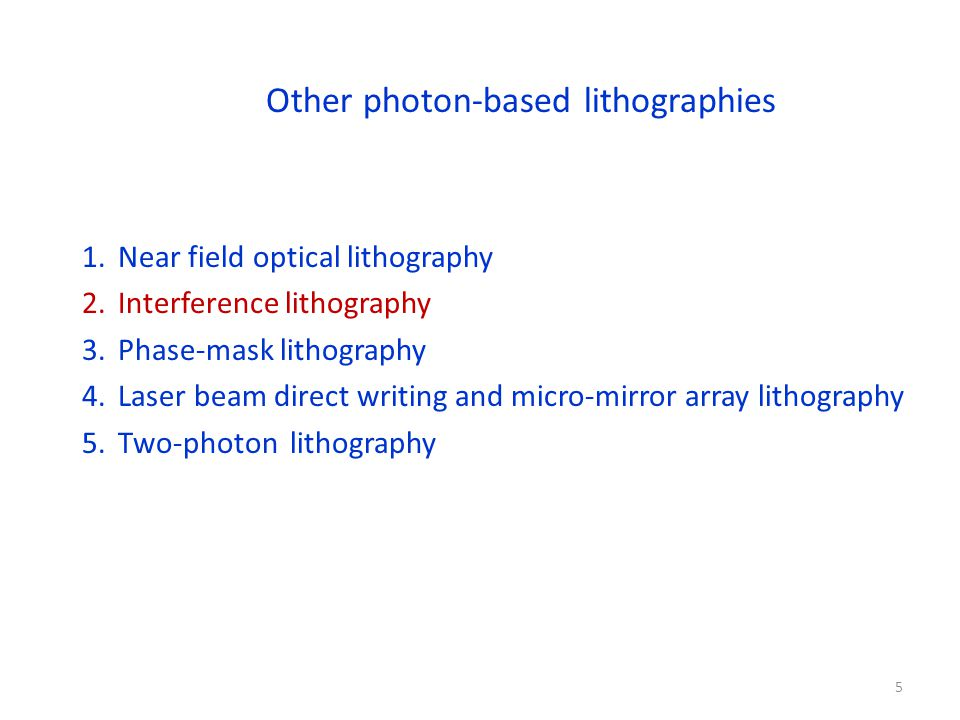 Objective lens Two-photon lithography for 3D fabrication in volume Two beams can further confine the focal point in both directions, so higher resolution.
