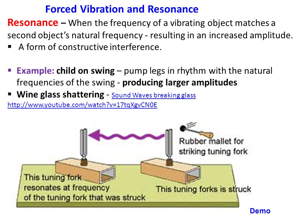 Resonance – When the frequency of a vibrating object matches a second object's natural frequency - resulting in an increased amplitude.