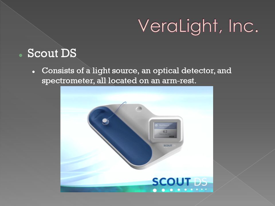 Scout DS Consists of a light source, an optical detector, and spectrometer, all located on an arm-rest.