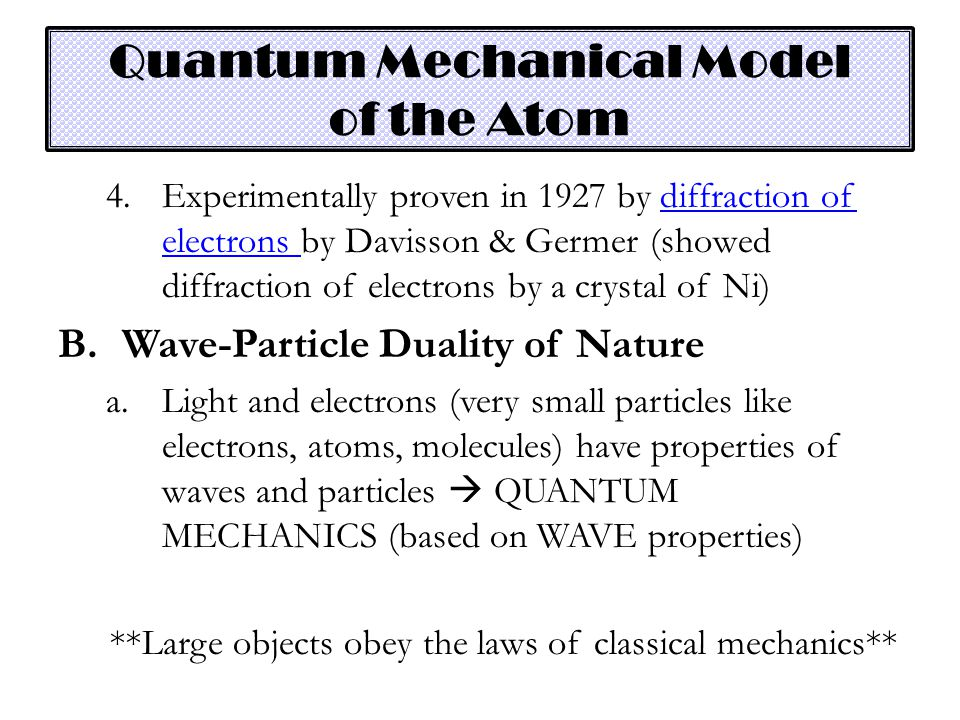 4.Experimentally proven in 1927 by diffraction of electrons by Davisson & Germer (showed diffraction of electrons by a crystal of Ni)diffraction of el