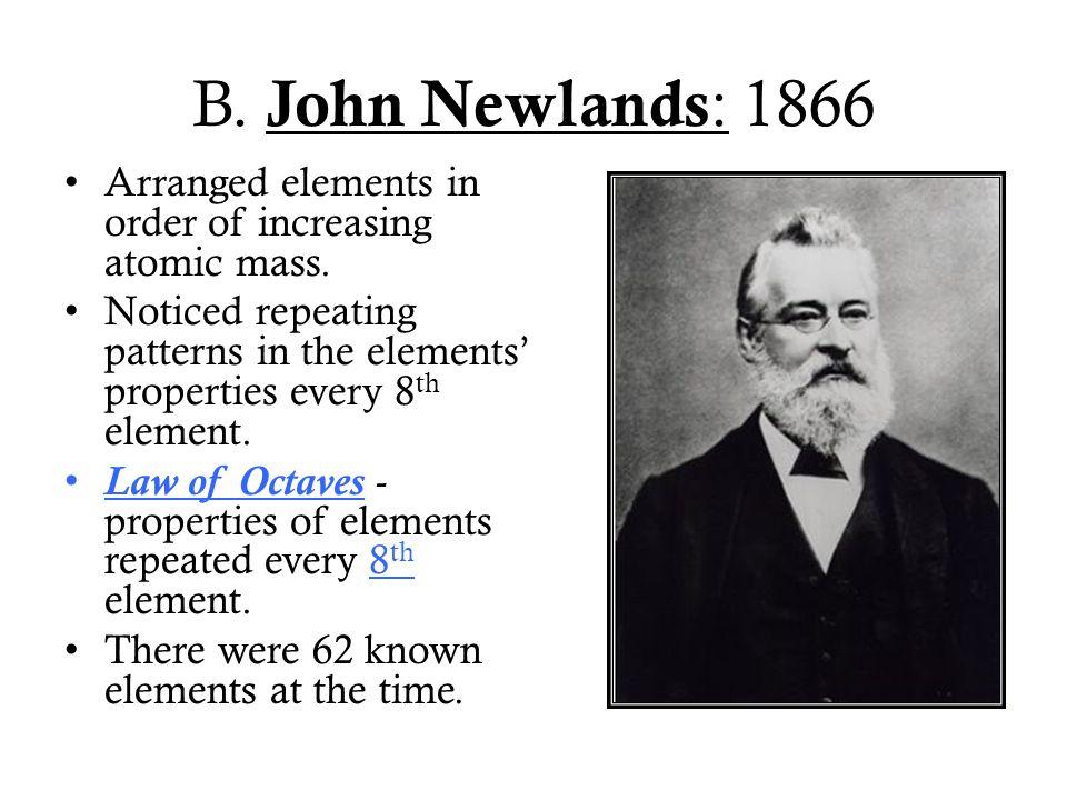 C.Dmitri Mendeleev: 1869 1.Arranged elements in order of increasing atomic mass.