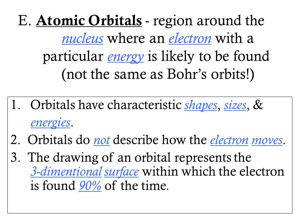 4. Sublevels can have 4 different shapes s – orbital spherical