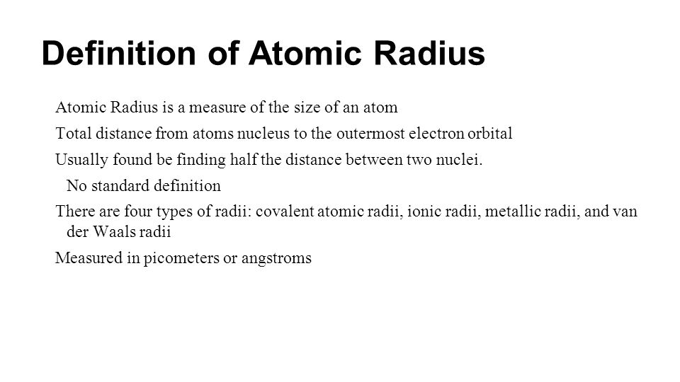 Covalent Atomic Radii For atoms that are bonded by covalent bonds and share electrons, the radius of the atom is less than if the atoms were just touching each other or tangent to each other.