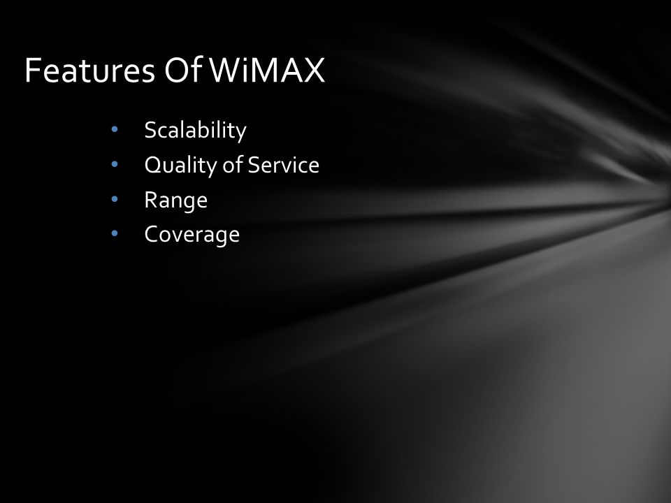 Scalability Quality of Service Range Coverage Features Of WiMAX
