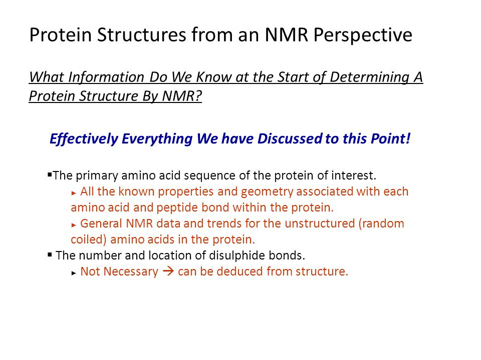 Protein Structures from an NMR Perspective What Information Do We Know at the Start of Determining A Protein Structure By NMR? Effectively Everything