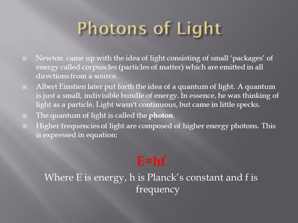  Today we say that light has the properties of both waves and particles.
