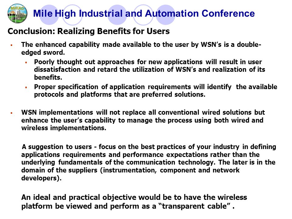 Mile High Industrial and Automation Conference  The enhanced capability made available to the user by WSN's is a double- edged sword.