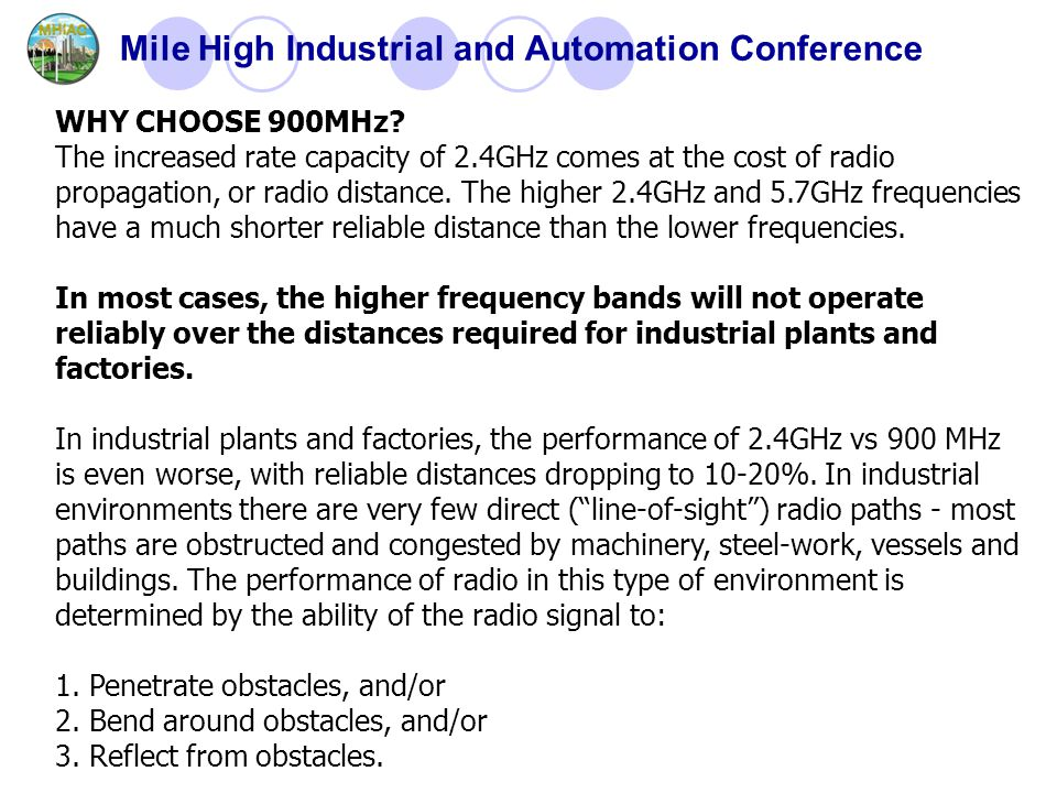 Mile High Industrial and Automation Conference WHY CHOOSE 900MHz.