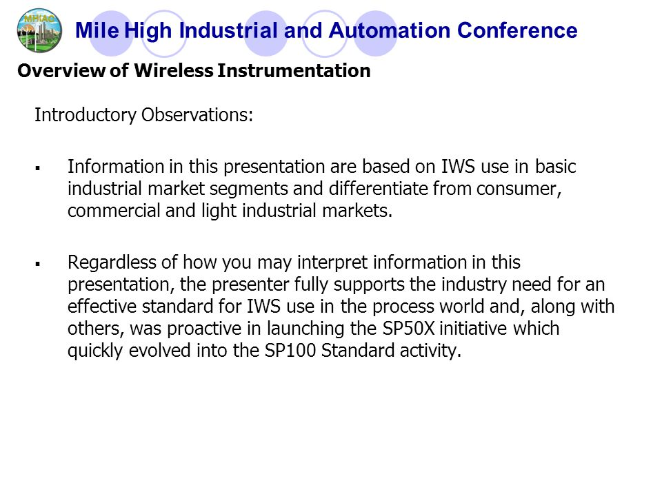 Mile High Industrial and Automation Conference Introductory Observations:  Information in this presentation are based on IWS use in basic industrial market segments and differentiate from consumer, commercial and light industrial markets.