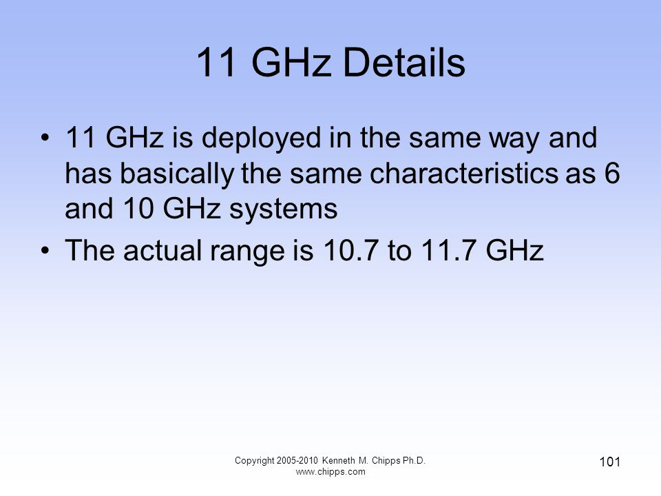 11 GHz Details 11 GHz is deployed in the same way and has basically the same characteristics as 6 and 10 GHz systems The actual range is 10.7 to 11.7
