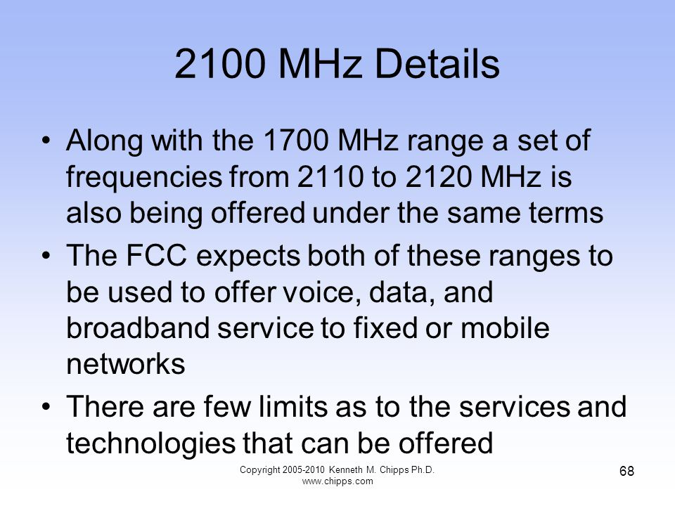2100 MHz Details Along with the 1700 MHz range a set of frequencies from 2110 to 2120 MHz is also being offered under the same terms The FCC expects b