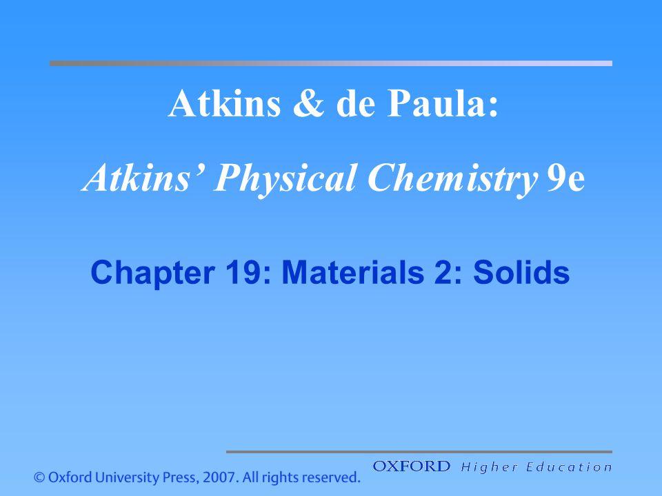 Atkins & de Paula: Atkins' Physical Chemistry 9e Chapter 19: Materials 2: Solids