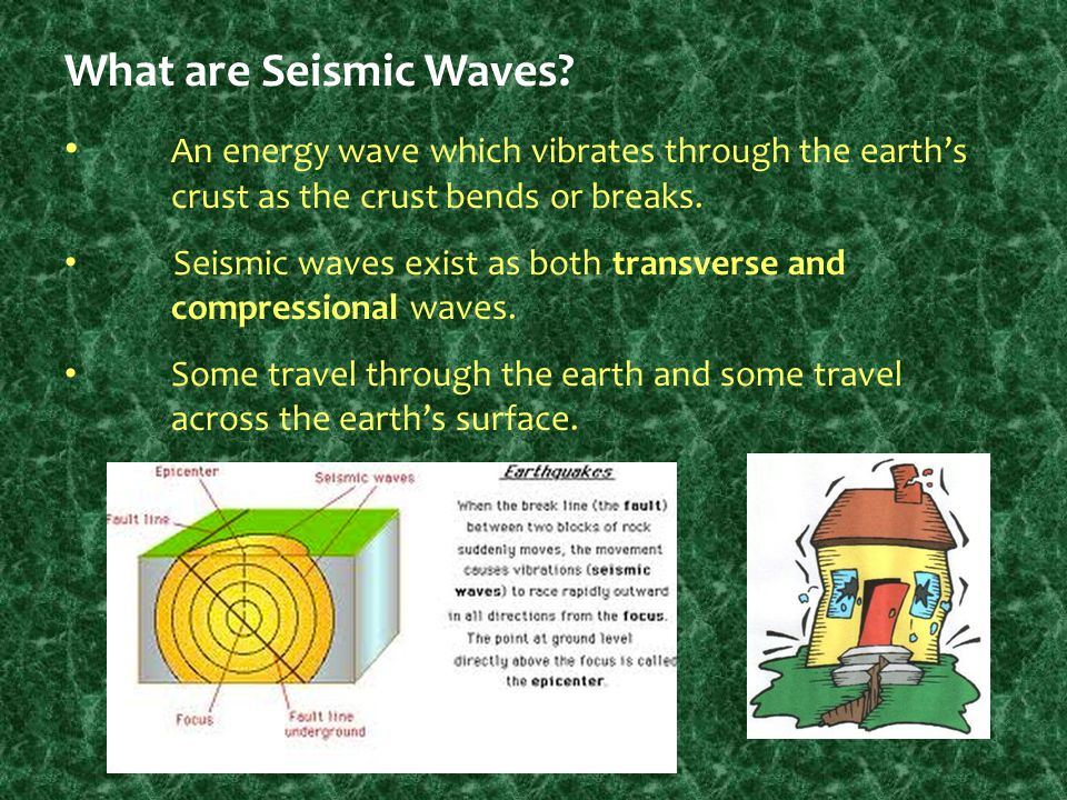 What are Seismic Waves? An energy wave which vibrates through the earth's crust as the crust bends or breaks. Seismic waves exist as both transverse a